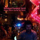 Sundays Fundays Vol.6 Jazzy Warm Up By DJ Nova