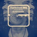Koen Groeneveld Turbulent 085 + Guest Mix Criminish