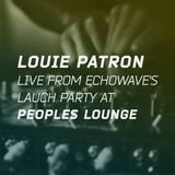 Louie Patron Live From Echowave's Launch Party at Peoples Lounge