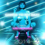 Todd Dutkevitch - DANCE TO MY BEAT 2014