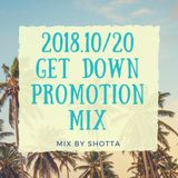10.20 GET DOWN PROMOTION MIX 2018