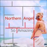 Northern Angel - SO AMAZING [#deephouse]