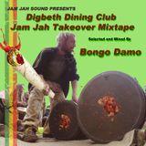 Bongo Damo: Digbeth Dining Club - Jam Jah Takeover Mixtape