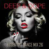 Deep & Dope - Essential Dance Mix 26