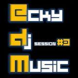 EckyDjMusic-Session#3
