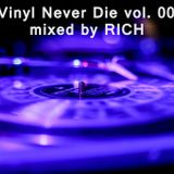 Vinyl Never Die 001 - mixed by Rich 2014
