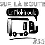 SUR LA ROUTE #30 : Le Mokiroule