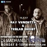 DJ MADHANDZ - Hiphopbackintheday Show 71 - Ray Vendetta & Teslas Ghost
