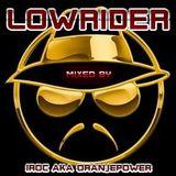 Lowrider - mixed by Iroc aka oranjepower