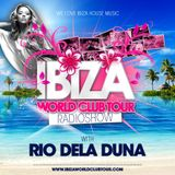 IBIZA WORLD CLUB TOUR RADIO SHOW #5 BY RIO DELA DUNA
