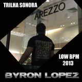 SET MIX BYRON LOPEZ - LOW BPM 2013