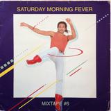 Saturday Morning Fever 6