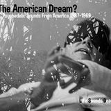THE AMERICAN DREAM? Psychedelic Sounds from 1967-1969