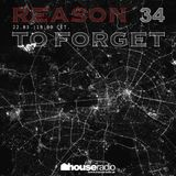 Reason To Forget 34. by Tone Deep @ houseradio.pl (22.03.2018)