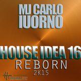 Mj Carlo Iuorno - House Idea 16 reborn 2k15