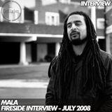 Mala - Fireside RMBA Interview - July 2008