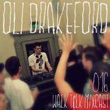 WALK T&LK Mixcast 016 | Oli Drakeford
