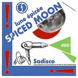 Sadisco #86 - Spiced Moon