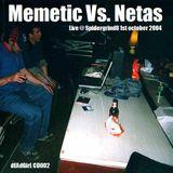 Memetic Vs. Netas [Live @ spidergrind8]