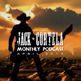 Jack Cortela - Monthly Podcast - April 2014