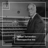 Mikael Tariverdiev: Retrospective mix