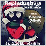 RepIndustrija Show 92.1 fm / br. 31 Tema: 2015. Review
