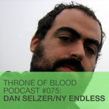 "TOB PODCAST 075: DAN SELZER AKA NEW YORK ENDLESS PT. 2 ""High And Low"""