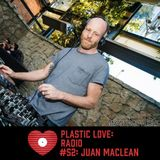 Plastic Love Radio #52 - Juan Maclean Live At Anonymous Love
