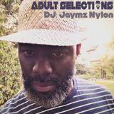 DJ Jaymz Nylon – Adult Selections #208
