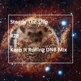 Steady The Ship #28 Keep Rolling DNB Mix