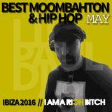 TOP MOOMBAHTON & HIP HOP MAY2016- LIL PAUL DJ - RICH BITCH - IBIZA 2016