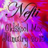 Nefti - Oldskool Mix January 2013