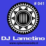 CyberOneRadio Trance Session - DJ Lametino - episode # 041