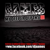 AAMES - MY DEEPER DEPTHS III