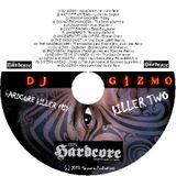 DJ Gizmo - Hardcore Killer Mix Volume 2
