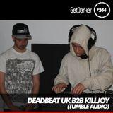 Killjoy B2B Deadbeat UK - GetDarkerTV 244 [Tumble Audio]
