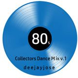 80s Collectors Dance Mix v.1 by DeeJayJose