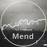 Mend - On a regular Podcast London 03.04.2014