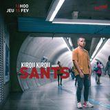 Kirou Kirou invite Sants - 15/02/18