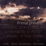 Primal - Obudzic Sypialnie vol.9 (Nowa Jerozolima - Warszawa 2016-05-21)
