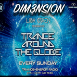 Trance Around The Globe With Lisa Owen Episode 118 p/t 2 DIM3NSION