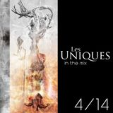 Les Uniques in the mix 4/14