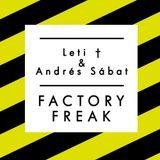 Leti † & Andrés Sábat // FACTORY FREAK set 2015