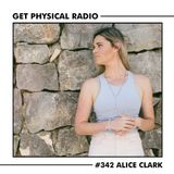 Get Physical Radio #342 (Guestmix by Alice Clark)