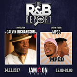 THE R&B REPORT | 14.11.17 | Special Guests: CALVIN RICHARDSON & MPCD