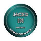 Jackd In 011 with DJ Adam Jack from DJAdamJack.com