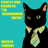"$trictly Funk Volume 84: ""The Neighborhood Watch"""