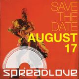 Spread Love August 17th 2013 PROMO Mix