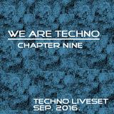 We are techno (chapter nine) liveset september 2016