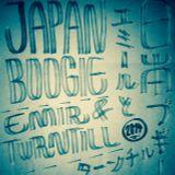 "Emir & Turntill ""Japan Boogie"" (53 min.)"